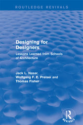 Designing for Designers (Routledge Revivals): Lessons Learned from Schools of Architecture