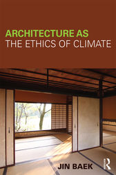 Architecture as the Ethics of Climate by Jin Baek