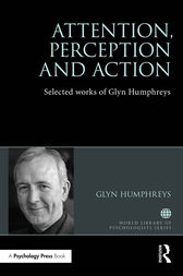 Attention, Perception and Action by Glyn W. Humphreys
