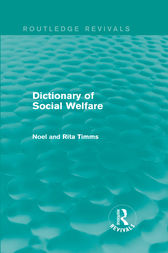 Dictionary of Social Welfare by Noel W Timms