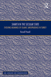 Shari`a in the Secular State: Evolving Meanings of Islamic Jurisprudence in Turkey