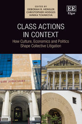 Class Actions in Context: How Culture, Economics and Politics Shape Collective Litigation