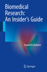 Biomedical Research: An Insider's Guide by Seward B. Rutkove