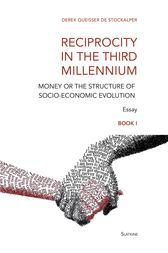 Reciprocity in the Third Millennium: Money or the structure of socio-economic evolution - Book I : Loss of Values