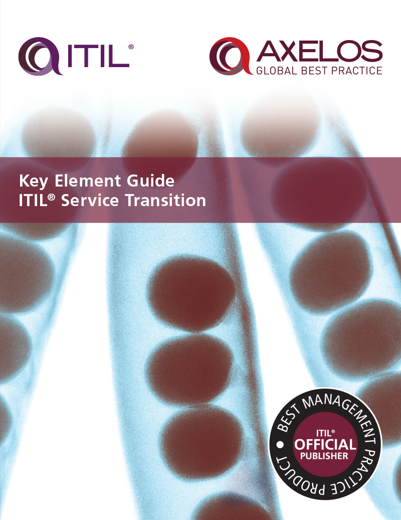 Download Ebook Key Element Guide ITIL Service Transition by AXELOS Pdf