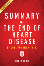 Summary of The End of Heart Disease: by Joel Fuhrman| Includes Analysis