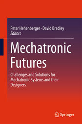 Mechatronic Futures: Challenges and Solutions for Mechatronic Systems and their Designers