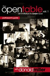 The Open Table Participant's Guide, Vol. 1: An Invitation to Know God by Donald Miller