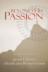 Beyond His Passion by Jim Gilley