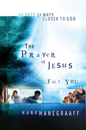 The Prayer of Jesus for You by Hank Hanegraaff