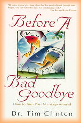 Before a Bad Goodbye by Tim Clinton