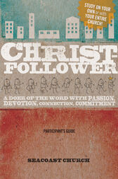 Christ-Follower Participant's Guide by Seacoast Church