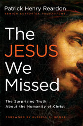 The Jesus We Missed by Father Patrick Reardon