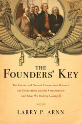 The Founders' Key by Dr. Larry Arnn