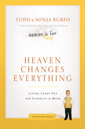 Heaven Changes Everything by Todd Burpo