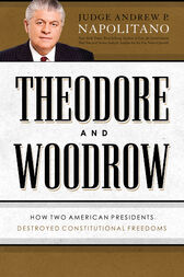 Theodore and Woodrow by Andrew P. Napolitano