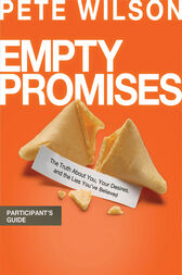 Empty Promises Participant's Guide by Pete Wilson