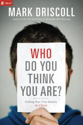 Who Do You Think You Are? by Mark Driscoll