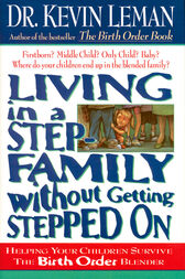 Living in a Step-Family Without Getting Stepped on by Kevin Leman