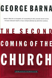 The Second Coming of the Church, eBook by George Barna