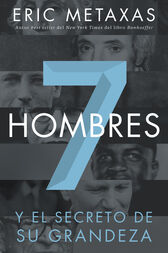 Siete hombres by Eric Metaxas