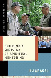 Building a Ministry of Spiritual Mentoring by Jim Grassi
