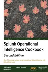 Splunk Operational Intelligence Cookbook by Josh Diakun