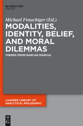 Modalities, Identity, Belief, and Moral Dilemmas by Michael Frauchiger
