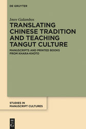 Translating Chinese Tradition and Teaching Tangut Culture by Imre Galambos