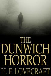 The Dunwich Horror by H. P. Lovecraft