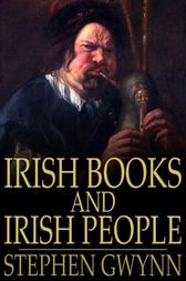 Irish Books and Irish People by Stephen Gwynn