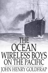 The Ocean Wireless Boys on the Pacific by John Henry Goldfrap