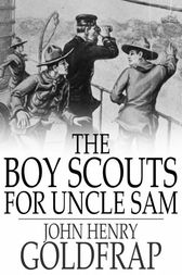 The Boy Scouts for Uncle Sam by John Henry Goldfrap