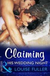 Claiming His Wedding Night (Mills & Boon Modern) by Louise Fuller
