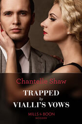 Trapped By Vialli's Vows (Mills & Boon Modern) (Wedlocked!, Book 79) by Chantelle Shaw