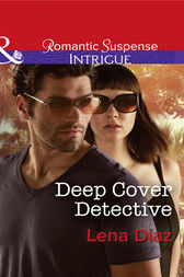 Deep Cover Detective (Mills & Boon Intrigue) (Marshland Justice, Book 3) by Lena Diaz