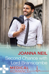 Second Chance With Lord Branscombe (Mills & Boon Medical)