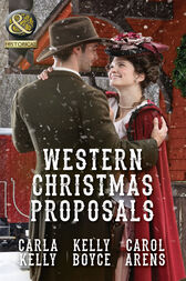 Western Christmas Proposals: Christmas Dance with the Rancher / Christmas in Salvation Falls / The Sheriff's Christmas Proposal (Mills & Boon Historical) by Carla Kelly