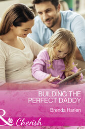 Building The Perfect Daddy (Mills & Boon Cherish) (Those Engaging Garretts!, Book 10)