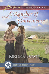 A Rancher Of Convenience (Mills & Boon Love Inspired Historical) (Lone Star Cowboy League: The Founding Years, Book 3) by Regina Scott