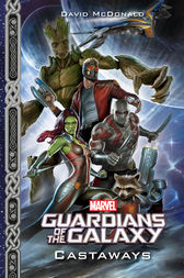 Marvel's Guardians of the Galaxy: Castaways by David McDonald