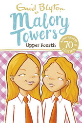 Malory Towers: Upper Fourth: Book 4