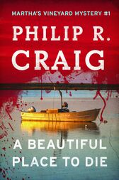 A   Beautiful Place to Die by Philip Craig