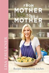 From Mother to Mother by Lisa Faulkner