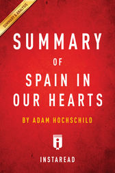 Summary of Spain in Our Hearts: by Adam Hochschild | Includes Analysis