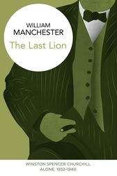 The Last Lion: Winston Spencer Churchill: Vol. II by William Manchester