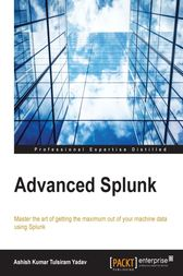 Advanced Splunk by Ashish Kumar Tulsiram Yadav