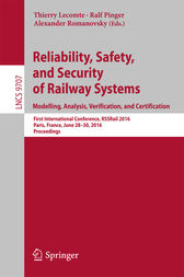 Reliability, Safety, and Security of Railway Systems. Modelling, Analysis, Verification, and Certification: First International Conference, RSSRail 2016, Paris, France, June 28-30, 2016, Proceedings