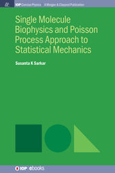 Single Molecule Biophysics and Poisson Process Approach to Statistical Mechanics by Susanta K Sarkar