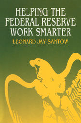 Helping the Federal Reserve Work Smarter by Leonard Jay Santow